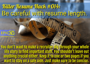 Killer Resume Hack #014: Be careful with resume length.