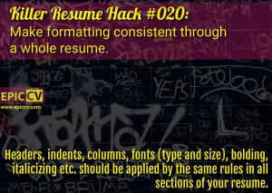 Killer Resume Hack #020: Make formatting consistent through a whole resume.