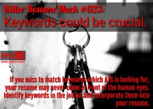 Killer Resume Hack #023: Keywords could be crucial.
