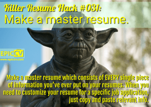 Killer Resume Hack #031: Make a master resume.