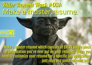Killer Resume Hack #031: Make a master resume.