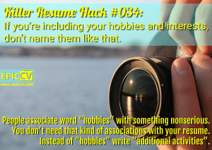 Killer Resume Hack #034: If you're including your hobbies and interests, don't name them like that.