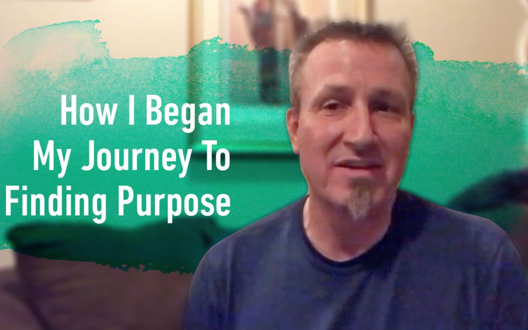 How I Began My Journey To Finding Deeper Purpose!
