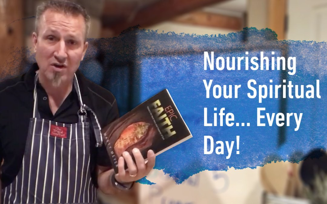 Nourishing Your Spiritual Life…Every Day!