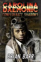 Carolina Daemonic Confederate Shadows
