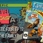 Fantastic Four, Ep. 17: All in the Family