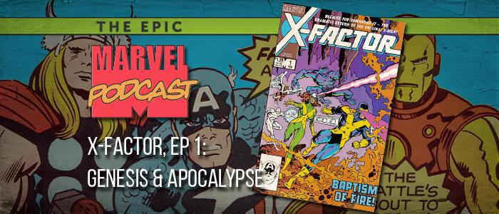 X-Factor, Ep. 1: Genesis & Apocalypse