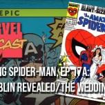 Amazing Spider-Man, Ep. 17a: Hobgoblin Revealed/The Wedding
