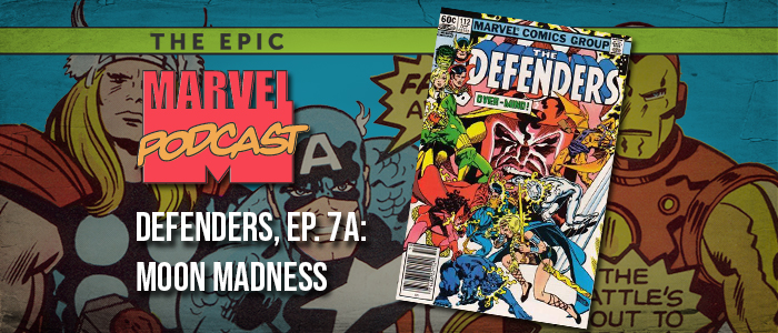 Defenders, Ep. 7a: Moon Madness