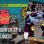 Silver Surfer, Ep. 6: Thanos Quest