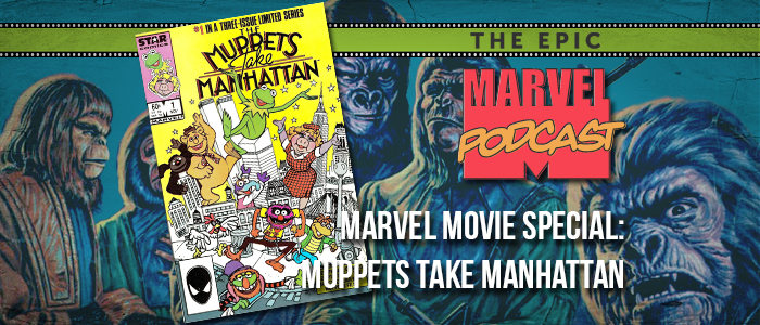 Marvel Movie Special: Muppets Take Manhattan