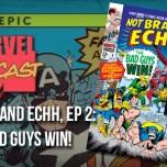 Not Brand Echh, Ep. 2: The Bad Guys Win!