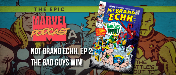 Not Brand Echh, Ep. 2: The Bad Guys Win!