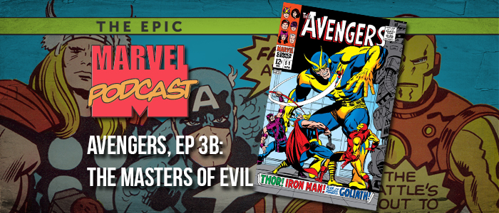 Avengers, Ep. 3b: The Masters of Evil