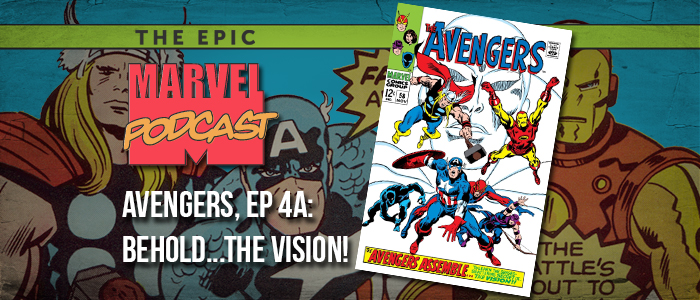 Avengers, Ep. 4a: Behold… The Vision!
