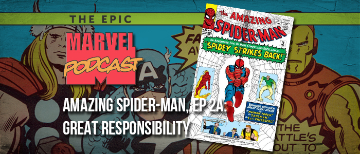 Amazing Spider-Man, Ep. 2a: Great Responsibilty