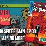 Amazing Spider-Man, Ep. 3b: Spider-Man No More