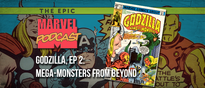 Godzilla, Ep. 2: Mega-Monsters from Beyond