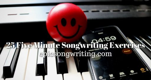 25 Five Minute Songwriting Exercises