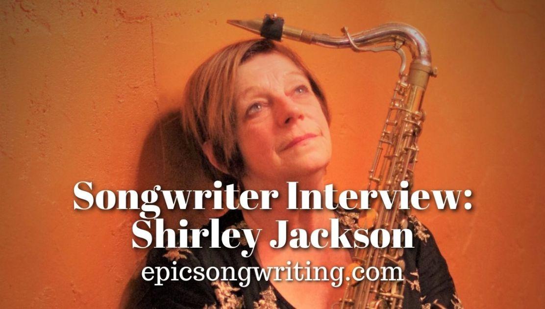 Songwriter Interview: Shirley Jackson