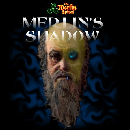 Merlin's Shadow, Book 2 of the Merlin Spiral