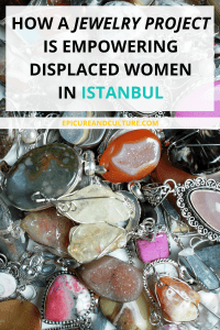 HOW A JEWELRY PROJECT IS EMPOWERING DISPLACED WOMEN IN ISTANBUL