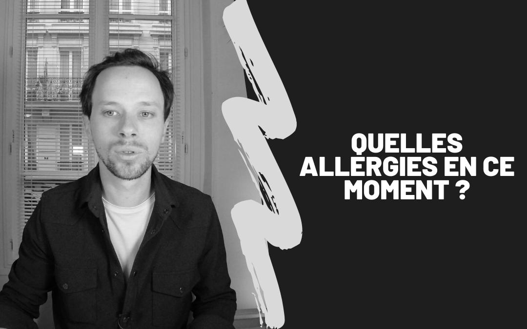 Quelles Allergies En Ce Moment ?