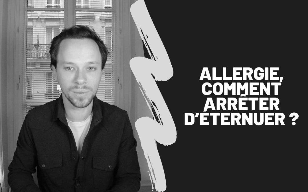 Allergie, Comment Arrêter D'Éternuer ?