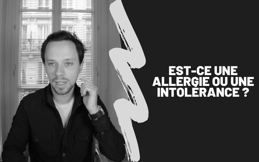 Est-Ce Une Allergie Ou Une Intolérance ?