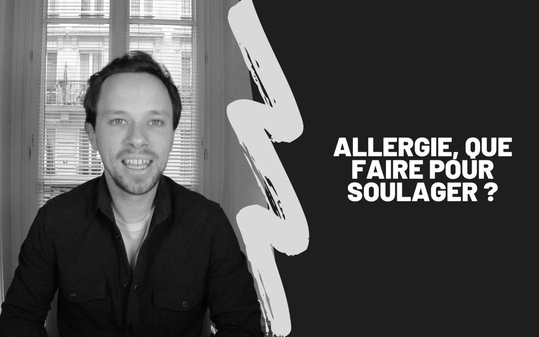Allergie, Que Faire Pour Soulager ?