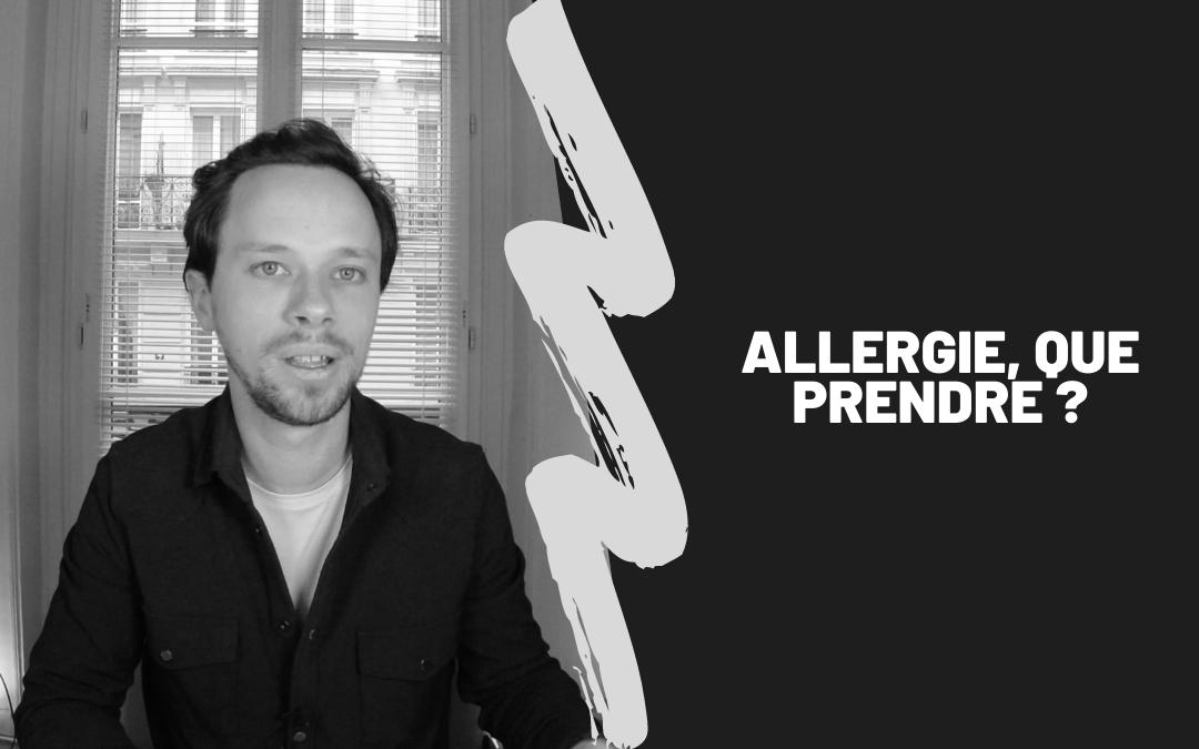 Allergie, Que Prendre ?