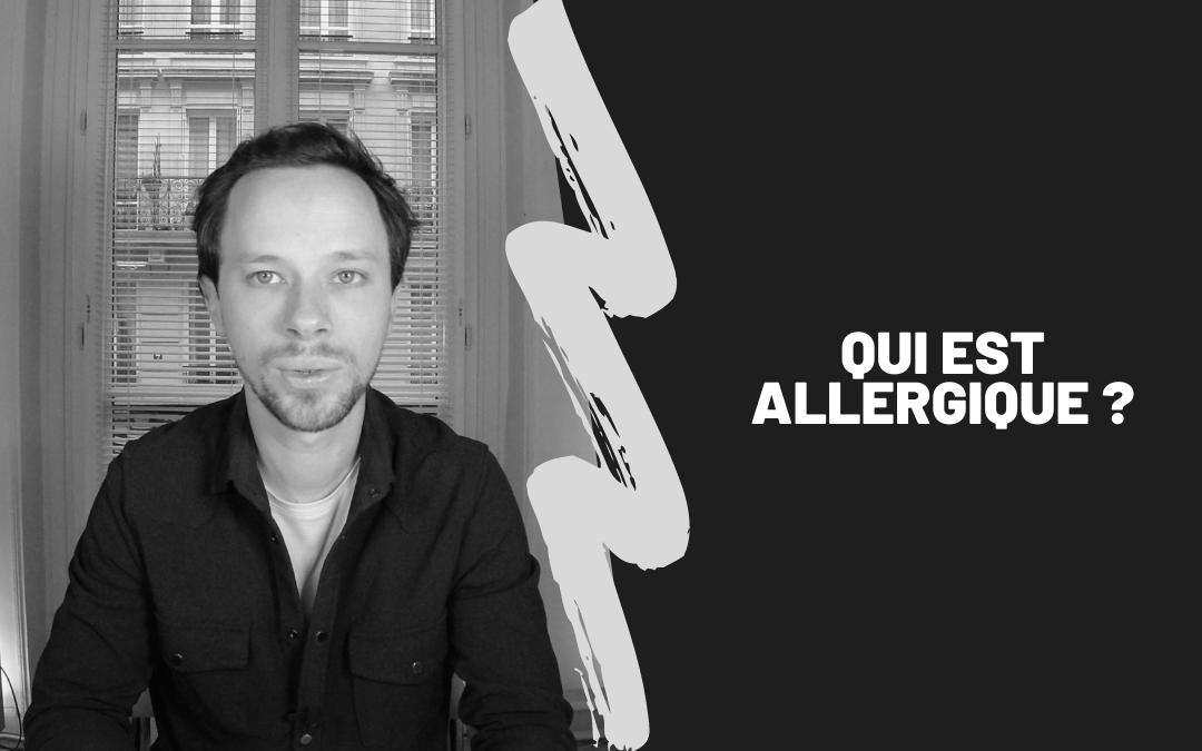 Qui Est Allergique ?