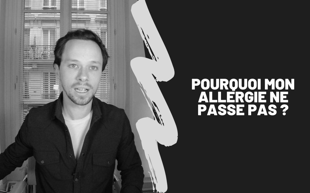 Pourquoi Mon Allergie Ne Passe Pas ?