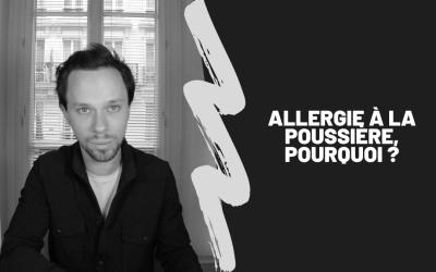 Allergie À La Poussière, Pourquoi ?