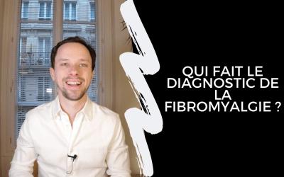 Qui Fait Le Diagnostic De La Fibromyalgie ?