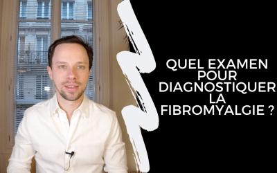 Quel Examen Pour Diagnostiquer La Fibromyalgie ?