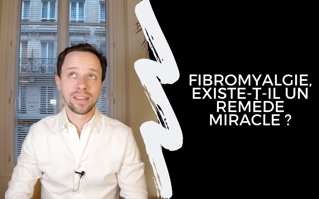Fibromyalgie, existe-t-il un remède miracle ?
