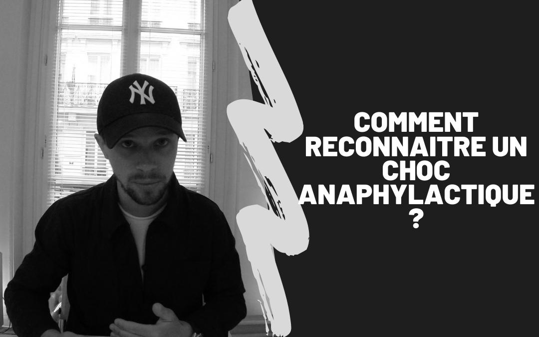 Comment Reconnaitre Un Choc Anaphylactique ?