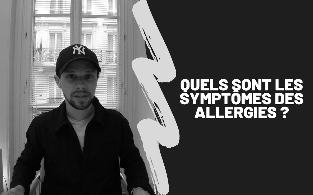 Quels Sont Les Symptômes Des Allergies ?