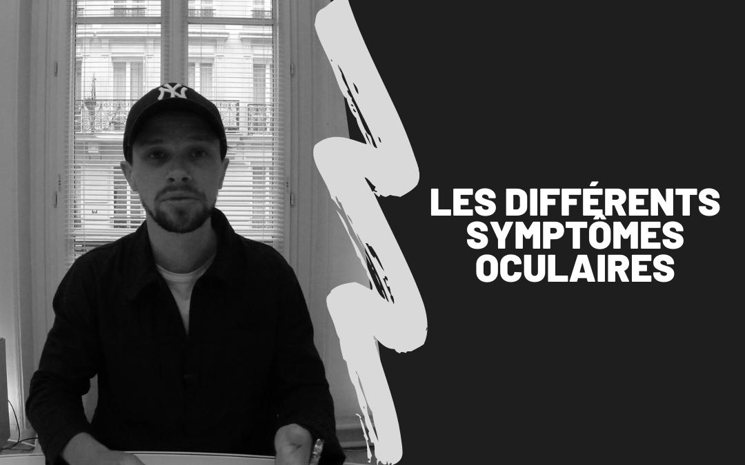 Les Différents Symptômes Oculaires