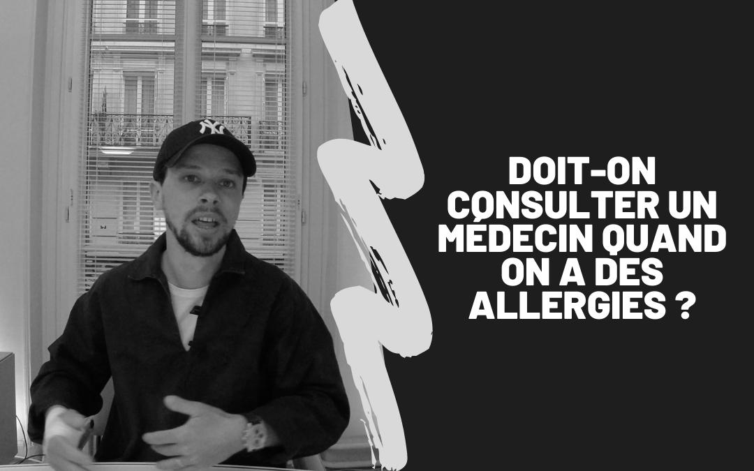 Doit-On Consulter Un Médecin Quand On A Des Allergies ?