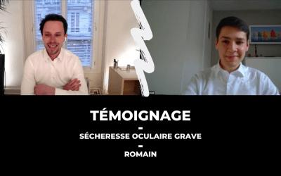 TEMOIGNAGE – Sécheresse Oculaire Grave (Romain)
