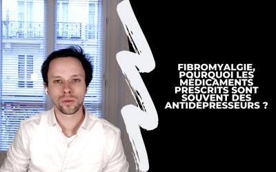 Fibromyalgie, pourquoi les médicaments prescrits sont des antidépresseurs ?