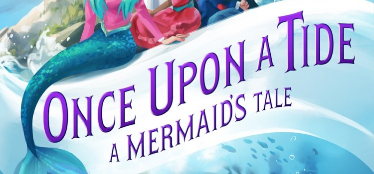Once Upon a Tide: A Mermaid's Tale by Stephanie Strohm