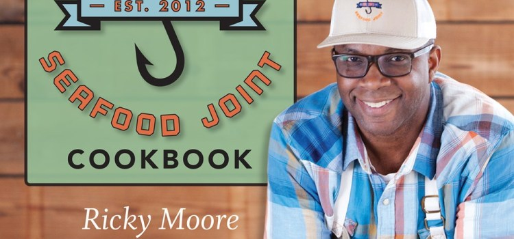 Saltbox Seafood Joint Cookbook by Ricky Moore