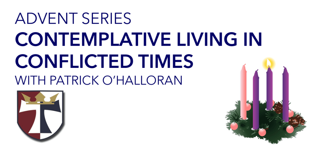 "Advent Series ""Contemplative Living in Conflicted Times"" Starts Sunday December 2"