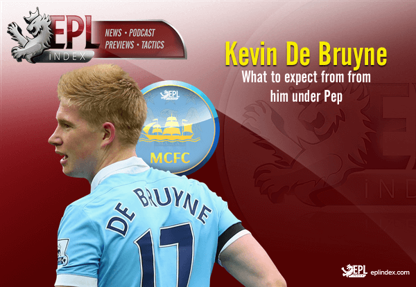 What to expect from De Bruyne under Pep