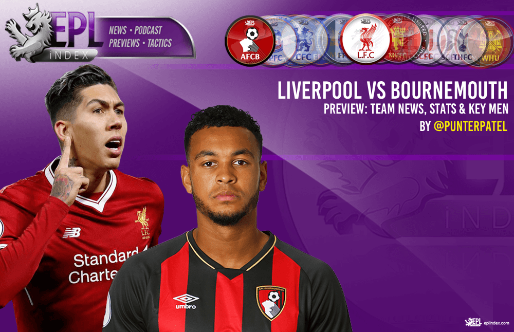 Liverpool Vs Bournemouth Preview | Team News, Stats & Key Men