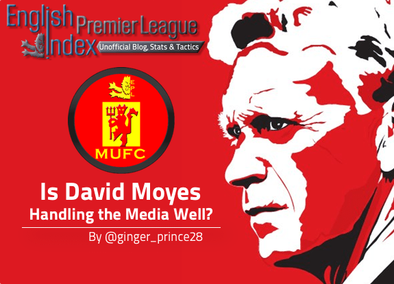 Moyes - handling the media