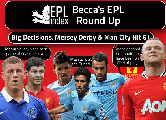 Becca Weekly PL Round Up - Derby - Decisions - Man City